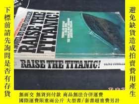 二手書博民逛書店RAISE罕見THE TITANIC!Y5919 不詳.