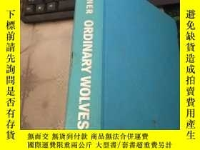 二手書博民逛書店ORDINARY罕見WOLVES SETH KANTNERY21