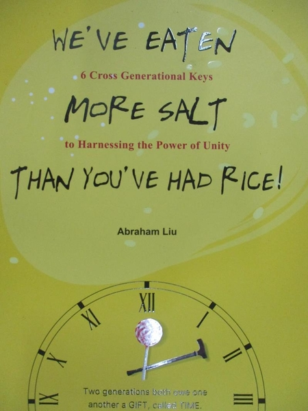 【書寶二手書T2/兒童文學_AAG】WE VE EATEN MORE SALT THAN YOU VE HAD RICE!_Abraham Liu 柳子駿