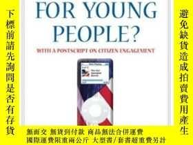 二手書博民逛書店Is罕見Voting For Young People? With A Postscript On Citizen