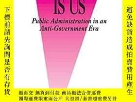 二手書博民逛書店Government罕見Is Us: Strategies for an Anti-Government Era奇