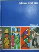 【書寶二手書T9/少年童書_ZKO】Make and Do_Childcraft