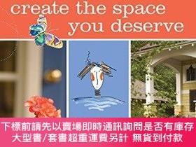二手書博民逛書店Create罕見the Space You Deserve: An Artistic Journey To Exp