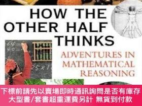 二手書博民逛書店How罕見the Other Half Thinks: Adventures in Mathematical Re