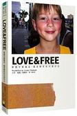 (二手書)LOVE&FREE:夢想不會逃走,逃走的往往只是自己
