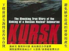 二手書博民逛書店Kursk罕見Down: The Shocking True Story of the Sinking of a
