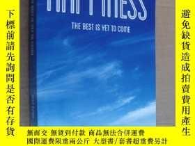 二手書博民逛書店HAPPINESS:THE罕見BEST IS YET TO CO