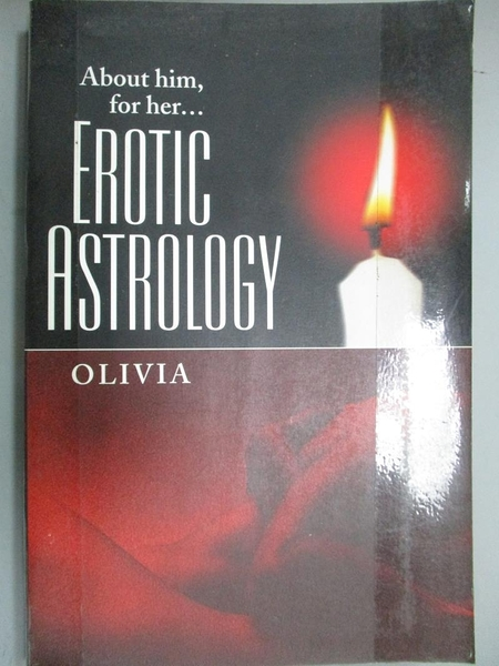 【書寶二手書T5/兩性關係_KOD】Erotic Astrology: About Him for Her_Olivia
