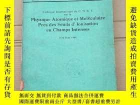 二手書博民逛書店physique罕見atomique et moleculaire pres des seuils D ionis