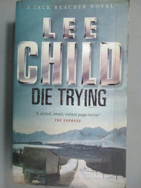 【書寶二手書T4/原文小說_LDJ】Die Trying (Jack Reacher, No. 2)_LEE CHILD
