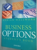 【書寶二手書T4/語言學習_YFC】Business Options: Student s Book_Wallwork,