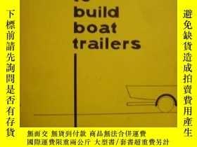 二手書博民逛書店B0026C6JWI罕見How to Build Boat Trailers-B0026C6JWI如何建造拖船