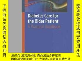 二手書博民逛書店Diabetes罕見Care for the Older Patient: A Practical Handboo
