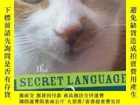 二手書博民逛書店貓的密語罕見The Secret Language of Cat