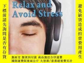 二手書博民逛書店You罕見Can Relax and Avoid Stress (Be Your Best Self)Y191