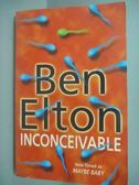 【書寶二手書T7/原文小說_IMG】Inconceivable_Ben Elton