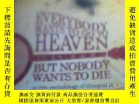 二手書博民逛書店Everybody罕見Wants to Go to Heaven