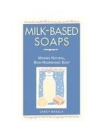二手書博民逛書店 《Milk-Based Soaps: Making Natural, Skin-Nourishing Soap》 R2Y ISBN:0882669842│Makela