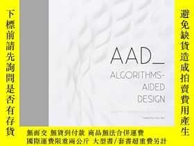 二手書博民逛書店Aad罕見Algorithms-aided Design-Aad算法輔助設計Y436638 Arturo Te