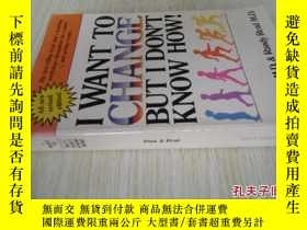 二手書博民逛書店英文原版罕見I Want to Change But I Don t Know How!Y7215 Tom R