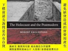 二手書博民逛書店The罕見Holocaust And The PostmodernY466342 Robert Eaglest