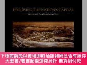二手書博民逛書店Designing罕見the Nation s Capital: The 1901 Plan for Washin