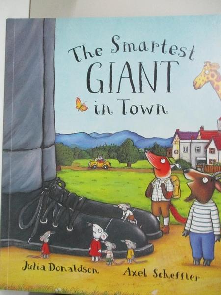 【書寶二手書T1/少年童書_D3D】The Smartest Giant In Town_Axel Scheffler Julia Donaldson