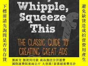 二手書博民逛書店Hey,罕見Whipple, Squeeze This: The Classic Guide to Creatin