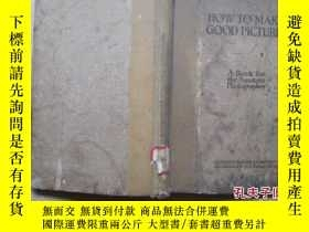 二手書博民逛書店HOW罕見TO MAKE GOOD PICTURESY10911