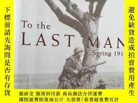 二手書博民逛書店TO罕見THE LAST MAN Spring 1918【英文原