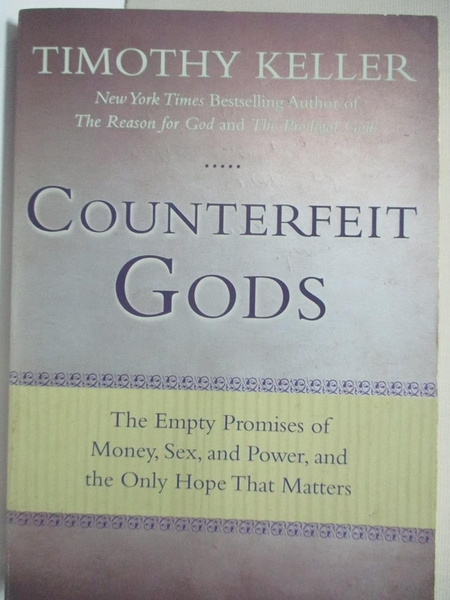 【書寶二手書T1/宗教_HXE】Counterfeit Gods: The Empty Promises of Money, Sex…