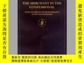 二手書博民逛書店The罕見Merchant in the Confessional: Trade and Price in the