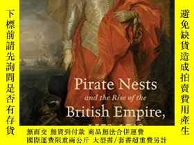 二手書博民逛書店Pirate罕見Nests And The Rise Of The British Empire, 1570-17