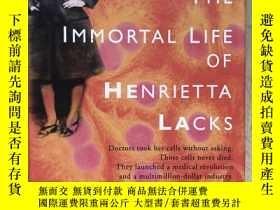 二手書博民逛書店The罕見Immortal Life of Henrietta Lacks(英文原版)Y171402 Rebe