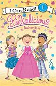 An I Can Read Book Level 1: Pinkalicious: Fashion Fun