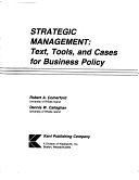 二手書博民逛書店《Strategic Management: Text, Tools, and Cases for Business Policy》 R2Y ISBN:0534045189