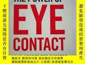 二手書博民逛書店The罕見Power of Eye Contact 外文書看圖Y