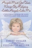 二手書 Angels Must Get Get Their Wings by Helping Little Angles Like Me: Children s Ideas of God, Heav R2Y 0821751565