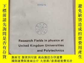 二手書博民逛書店research罕見fields in physics at united kingdom universitie