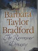 【書寶二手書T4/原文書_YER】The Ravenscar Dynasty_Barbara Taylor Bradfo