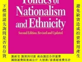 二手書博民逛書店The罕見Politics Of Nationalism And Ethnicity, Second Editio