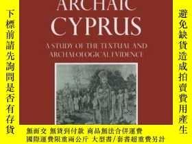 二手書博民逛書店Archaic罕見Cyprus: A Study Of The