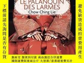 二手書博民逛書店Le罕見Palanquin Des LarmesY364682 Chow Ching Lie Editions