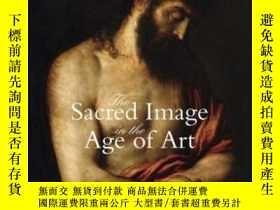 二手書博民逛書店The罕見Sacred Image In The Age Of ArtY255562 Hall, Marcia