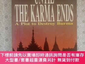 二手書博民逛書店The罕見Until Karma Ends A Plot to Destroy Burma by Paul Adi