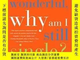 二手書博民逛書店If罕見I m So Wonderful, Why Am I Still Single?Y364682 Sus