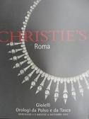 【書寶二手書T5/收藏_JRD】Christie s_Gioielli, Orologi da Polso…2002/12/11-12