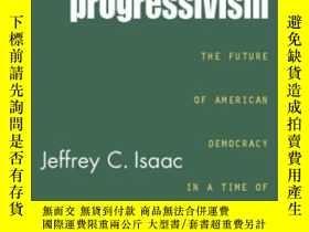 二手書博民逛書店The罕見Poverty Of ProgressivismY255562 Jeffrey C. Isaac R