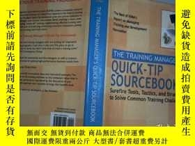二手書博民逛書店The罕見Training Manager s Quick-Tip Sourcebook: Surefire To