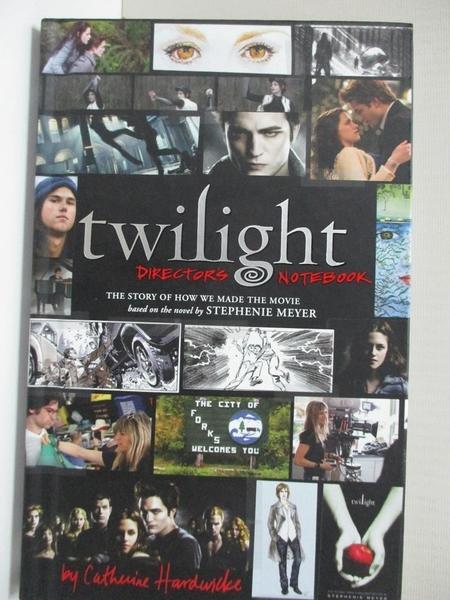 【書寶二手書T6/影視_HCQ】Twilight Director s Notebook_Catherine Hardwicke